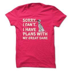 I Have plans Great Dane